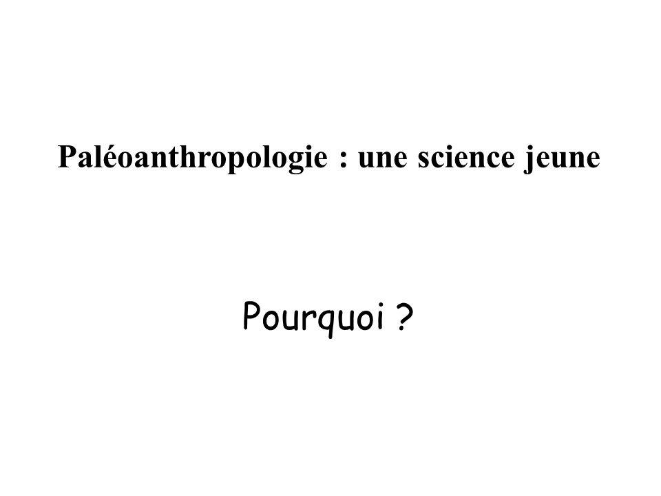 Paléoanthropologie : une science jeune