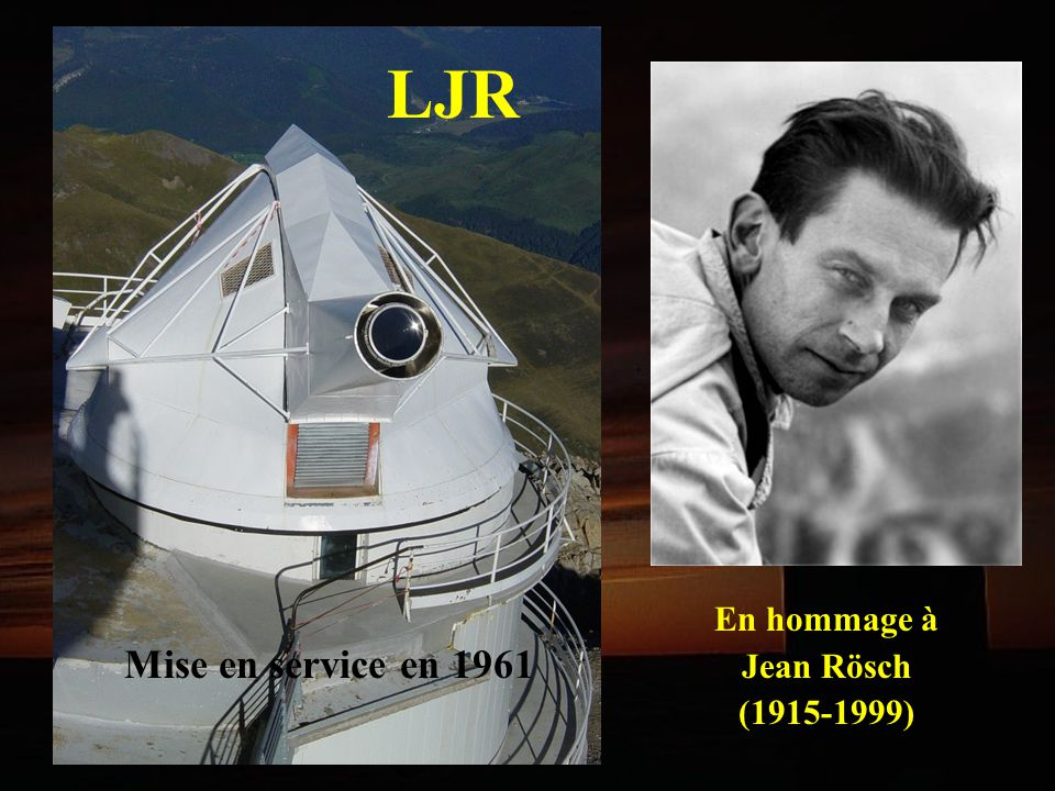 LJR En hommage à Jean Rösch (1915-1999) Mise en service en 1961