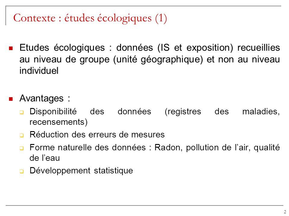 Contexte : études écologiques (1)