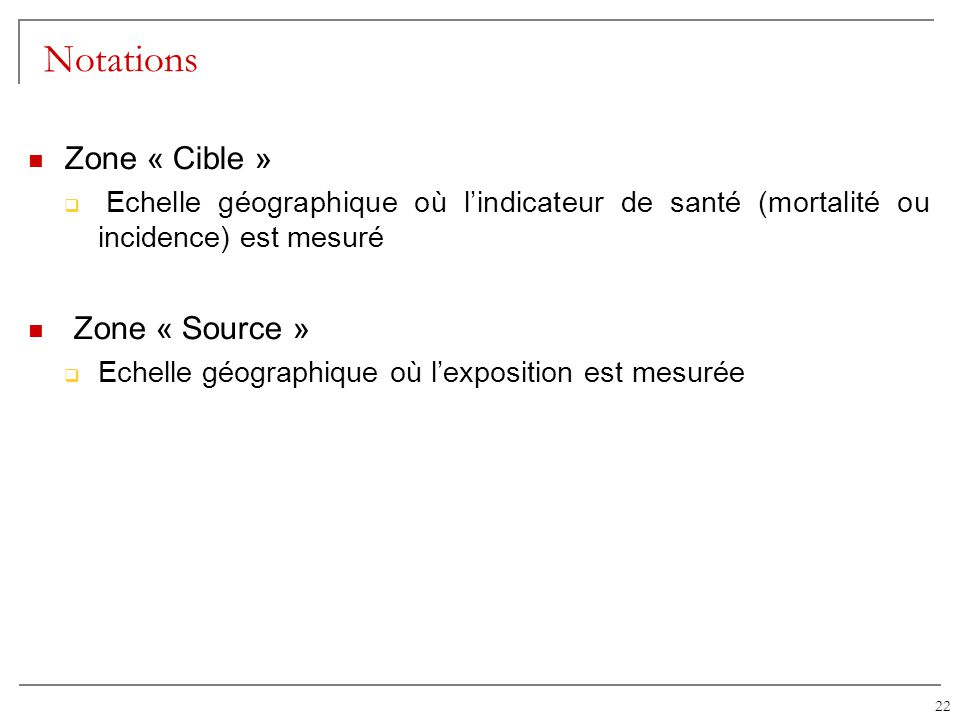 Notations Zone « Cible » Zone « Source »