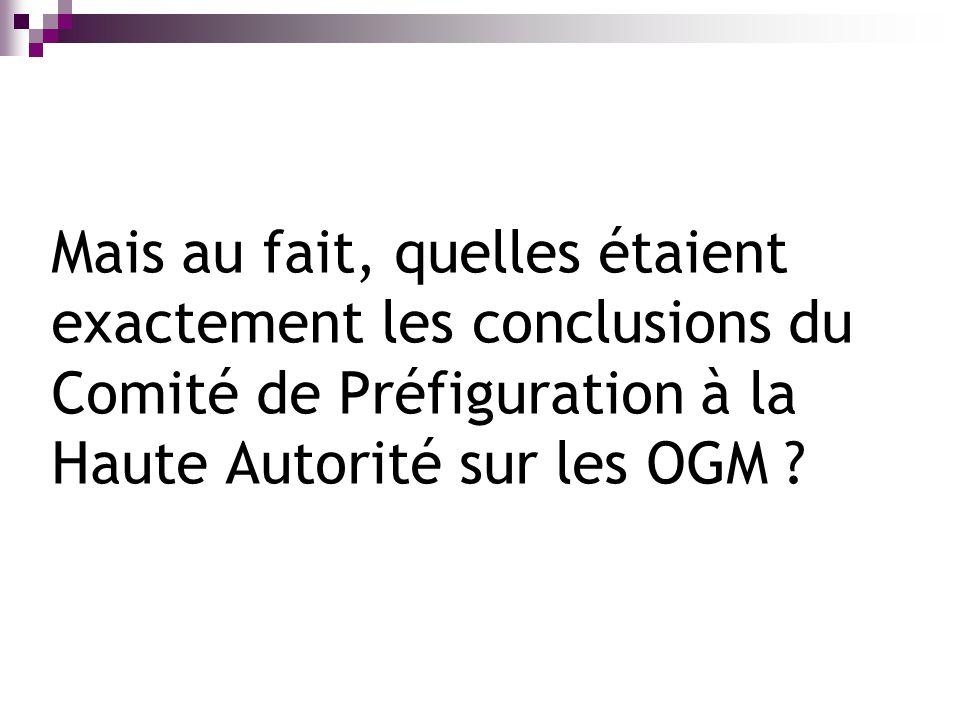 Mais au fait, quelles étaient exactement les conclusions du Comité de Préfiguration à la Haute Autorité sur les OGM