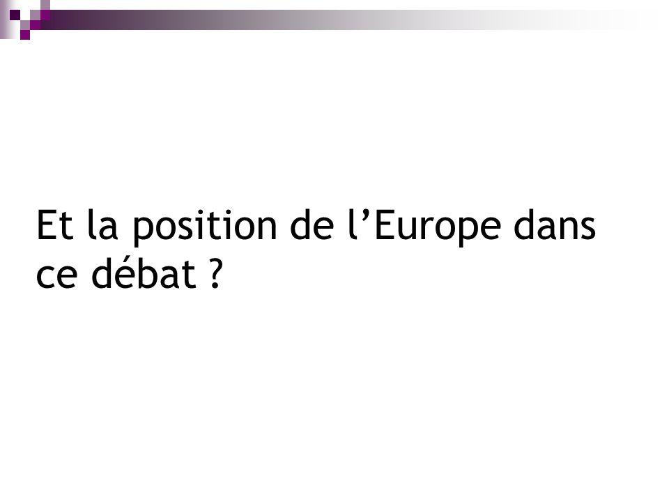 Et la position de l'Europe dans ce débat