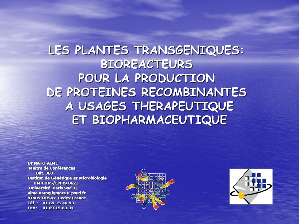 LES PLANTES TRANSGENIQUES: BIOREACTEURS POUR LA PRODUCTION