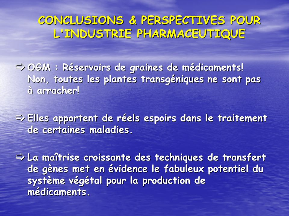 CONCLUSIONS & PERSPECTIVES POUR L INDUSTRIE PHARMACEUTIQUE