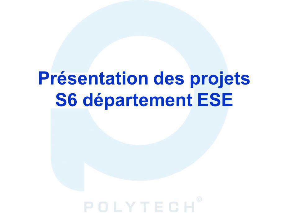 Présentation des projets S6 département ESE