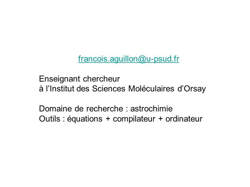 francois.aguillon@u-psud.fr Enseignant chercheur. à l'Institut des Sciences Moléculaires d'Orsay. Domaine de recherche : astrochimie.