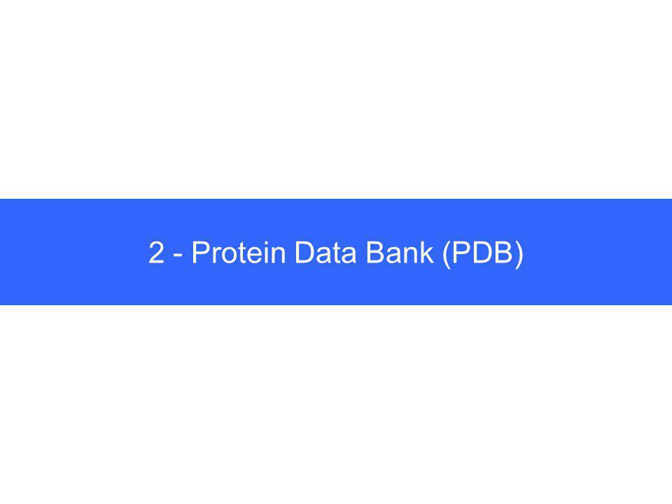 2 - Protein Data Bank (PDB)