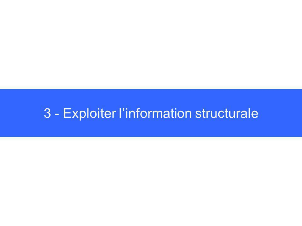 3 - Exploiter l'information structurale
