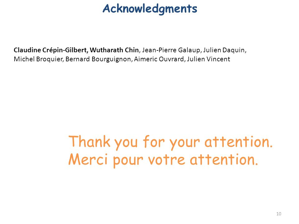 Thank you for your attention. Merci pour votre attention.
