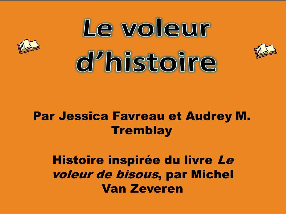 Par Jessica Favreau et Audrey M. Tremblay