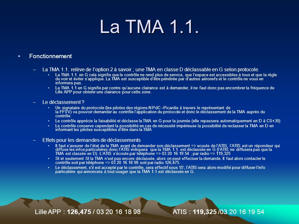 La TMA 1.1. Fonctionnement. La TMA 1.1. relève de l'option 2 à savoir ; une TMA en classe D déclassable en G selon protocole.
