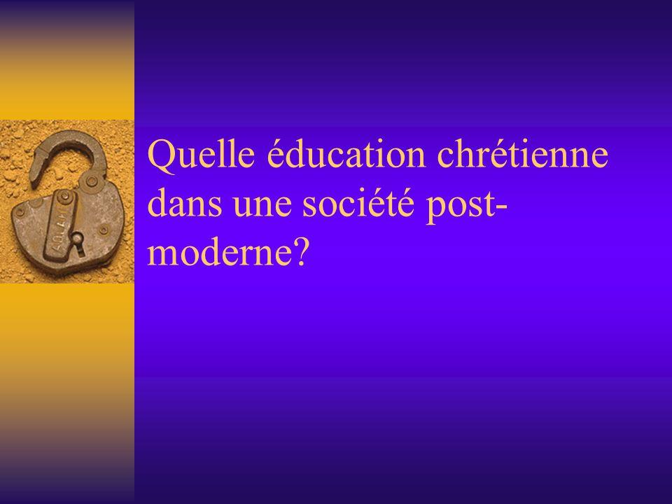 Quelle éducation chrétienne dans une société post-moderne