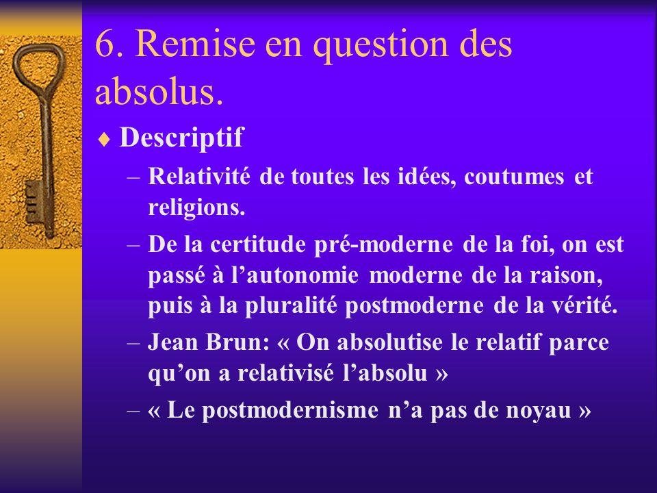 6. Remise en question des absolus.