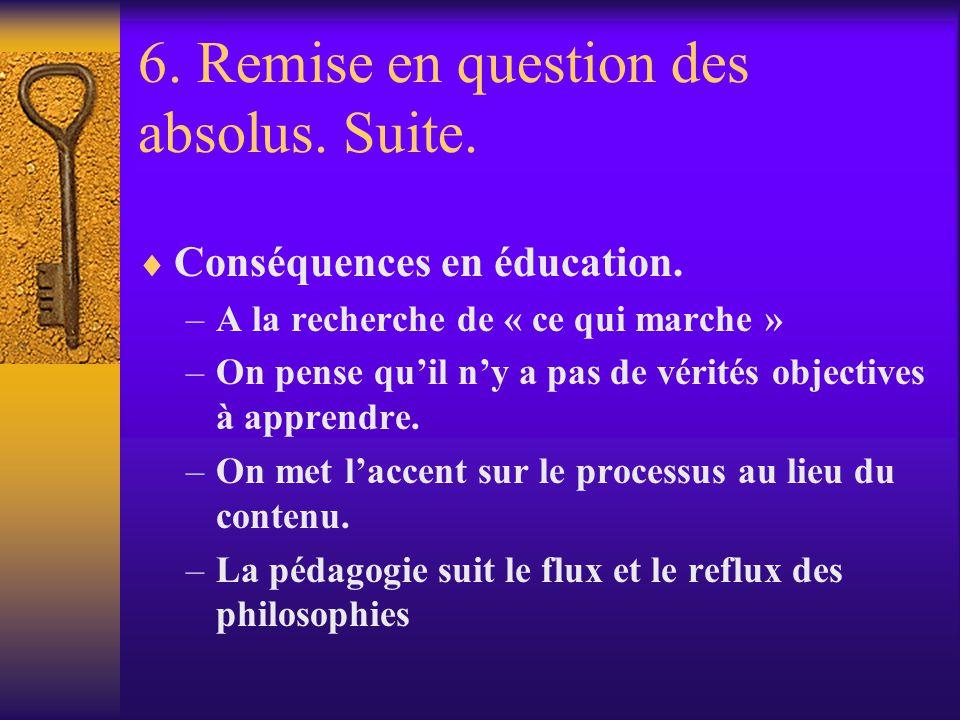 6. Remise en question des absolus. Suite.