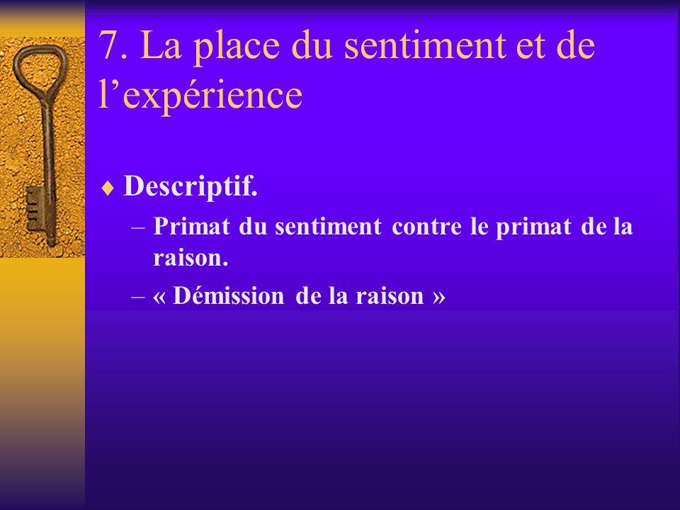 7. La place du sentiment et de l'expérience