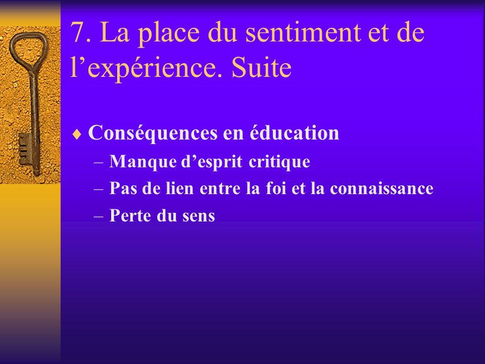 7. La place du sentiment et de l'expérience. Suite