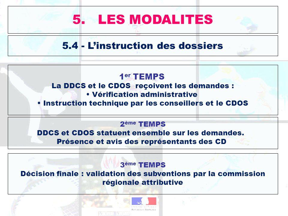 5. LES MODALITES 5.4 - L'instruction des dossiers 1er TEMPS