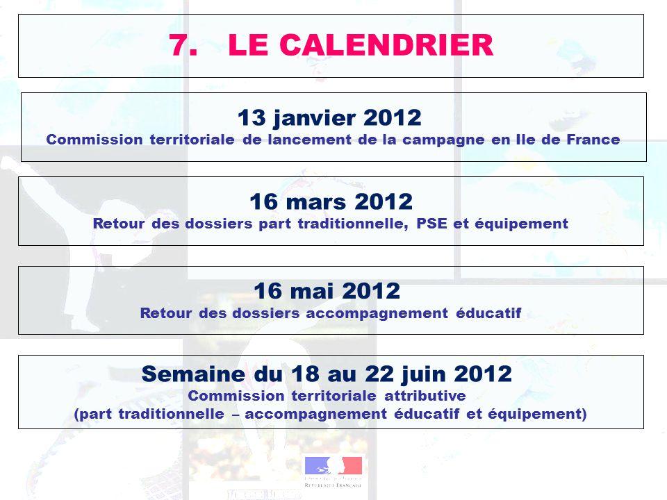 7. LE CALENDRIER 13 janvier 2012 16 mars 2012 16 mai 2012