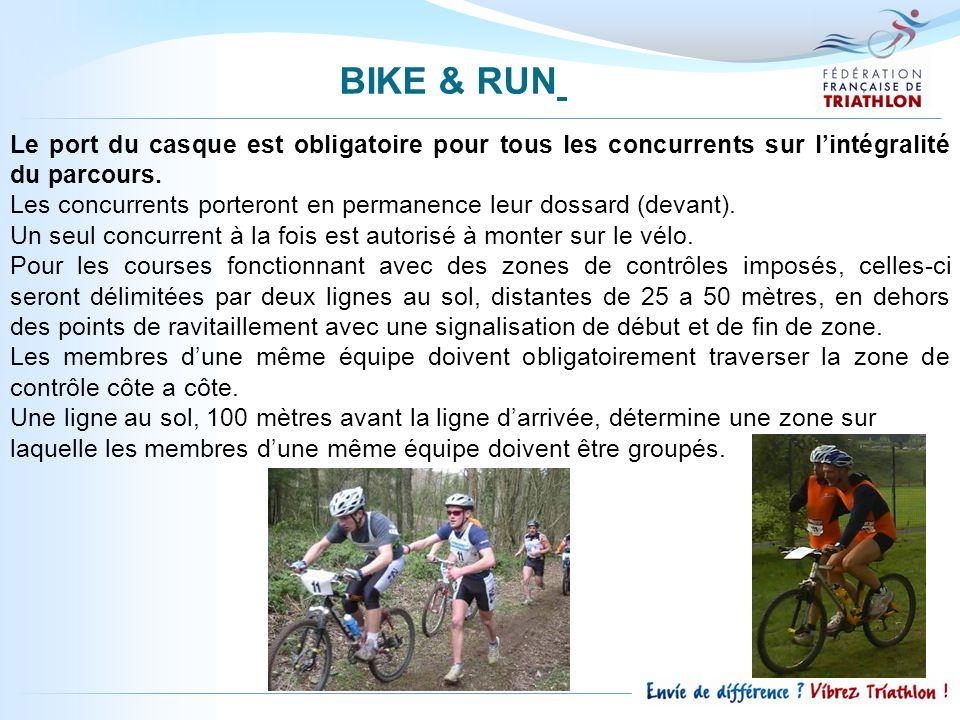 BIKE & RUN Le port du casque est obligatoire pour tous les concurrents sur l'intégralité du parcours.