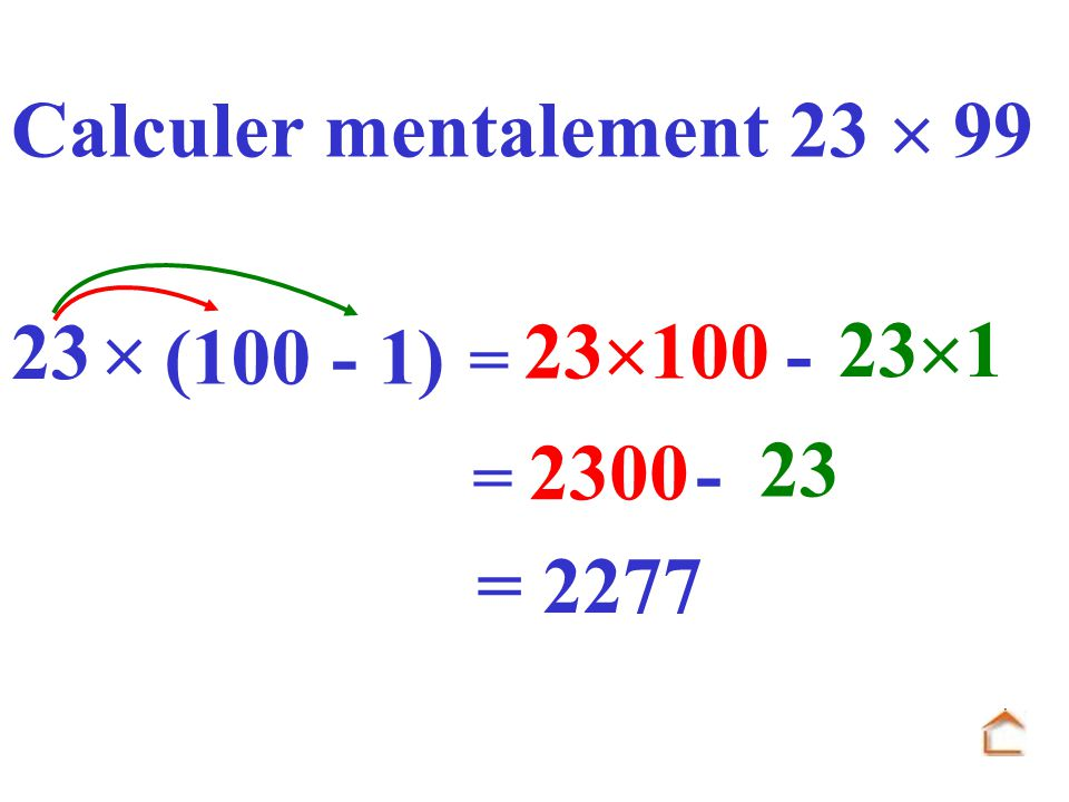 Calculer mentalement 23  99