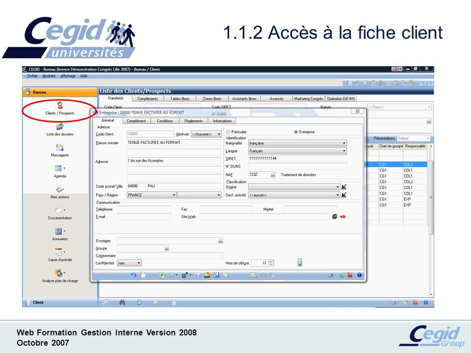 1.1.2 Accès à la fiche client Visualisation d'une fiche client sans ouvrir votre gestion interne.