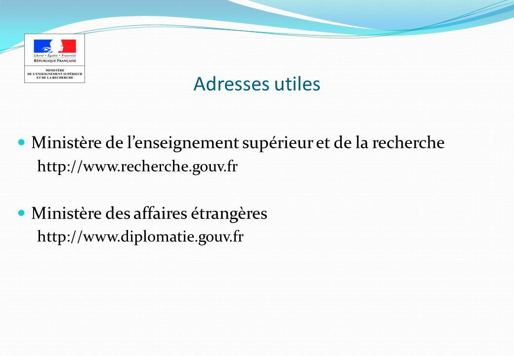 Adresses utiles Ministère de l'enseignement supérieur et de la recherche. http://www.recherche.gouv.fr.