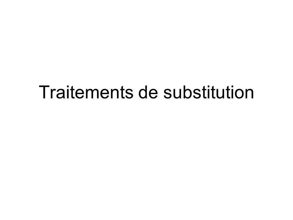 Traitements de substitution