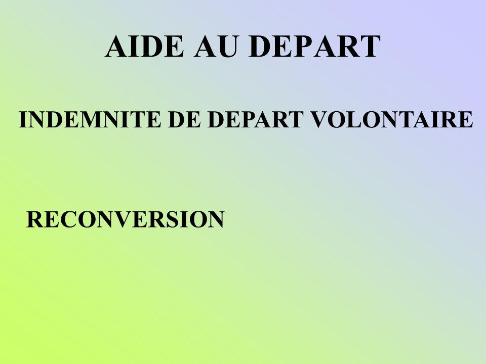 AIDE AU DEPART INDEMNITE DE DEPART VOLONTAIRE RECONVERSION
