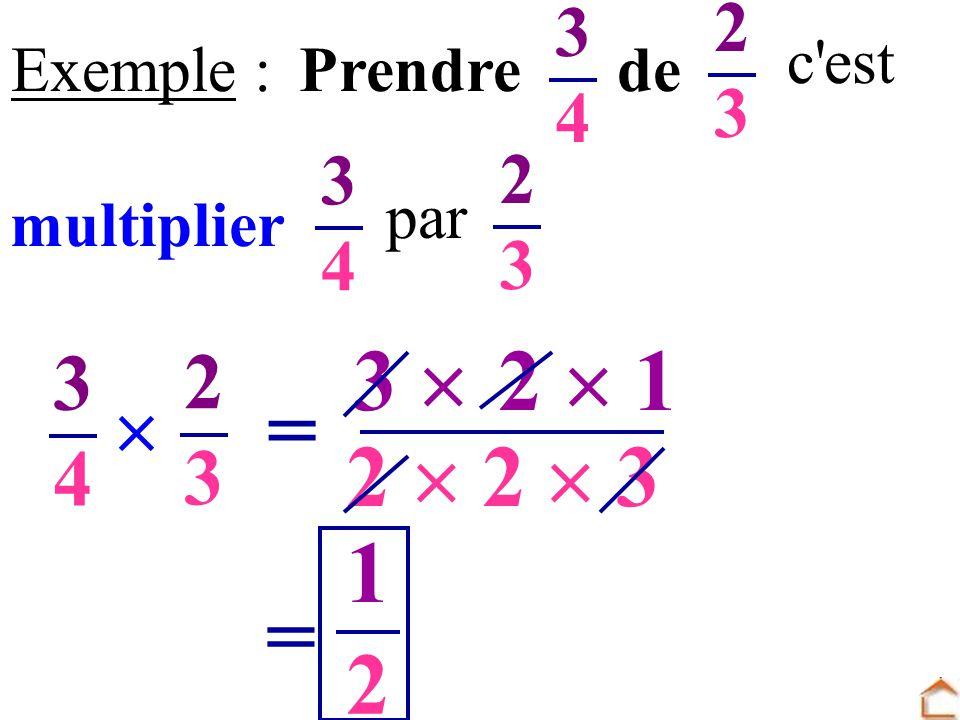 3 4. 2. 3. c est. Exemple : Prendre de. 3. 4. 2. 3. par. multiplier. 3  2  1. 3.