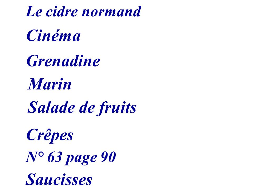 Cinéma Grenadine Marin Salade de fruits Crêpes Saucisses