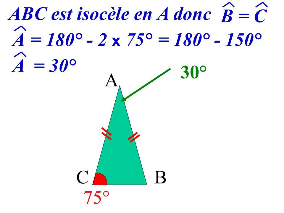 ABC est isocèle en A donc