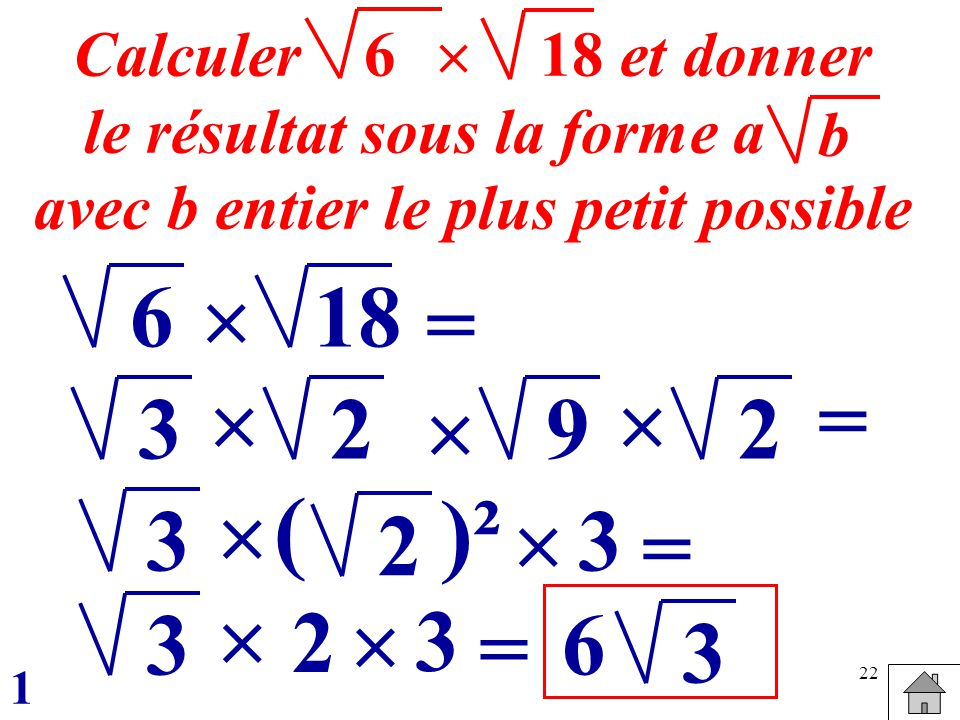 le résultat sous la forme a avec b entier le plus petit possible
