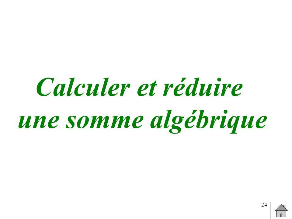 Calculer et réduire une somme algébrique