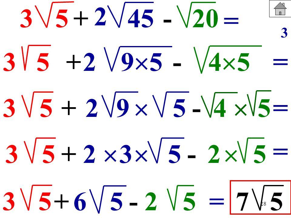 2 3. 5. + 45. - 20. = 3. 3. 5. + 2. 95. - 45. = 3. 5. + 2. 9.  5. - 4. 
