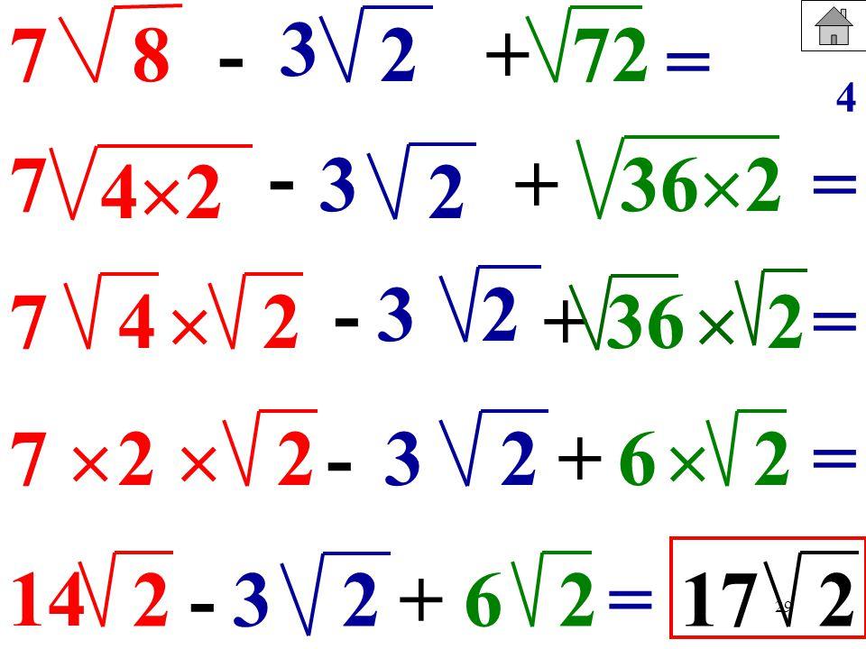 3 7. 8. - 2. + 72. = 4. - 7. 3. + 362. = 42. 2. - 3. 2. 7. 4.  2. + 36. 