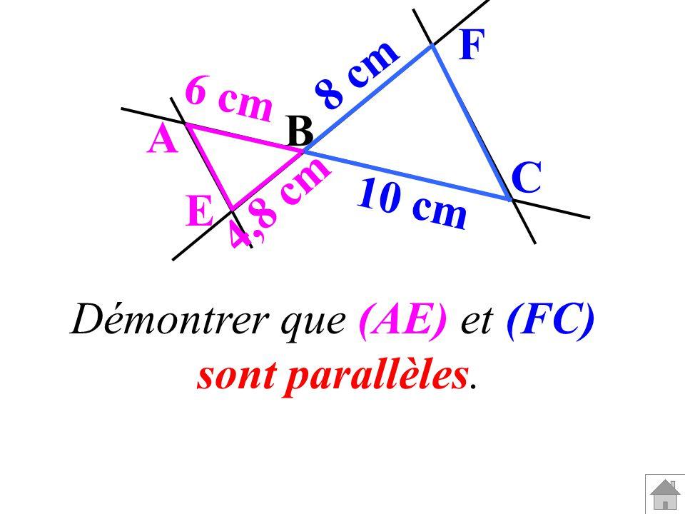 Démontrer que (AE) et (FC)