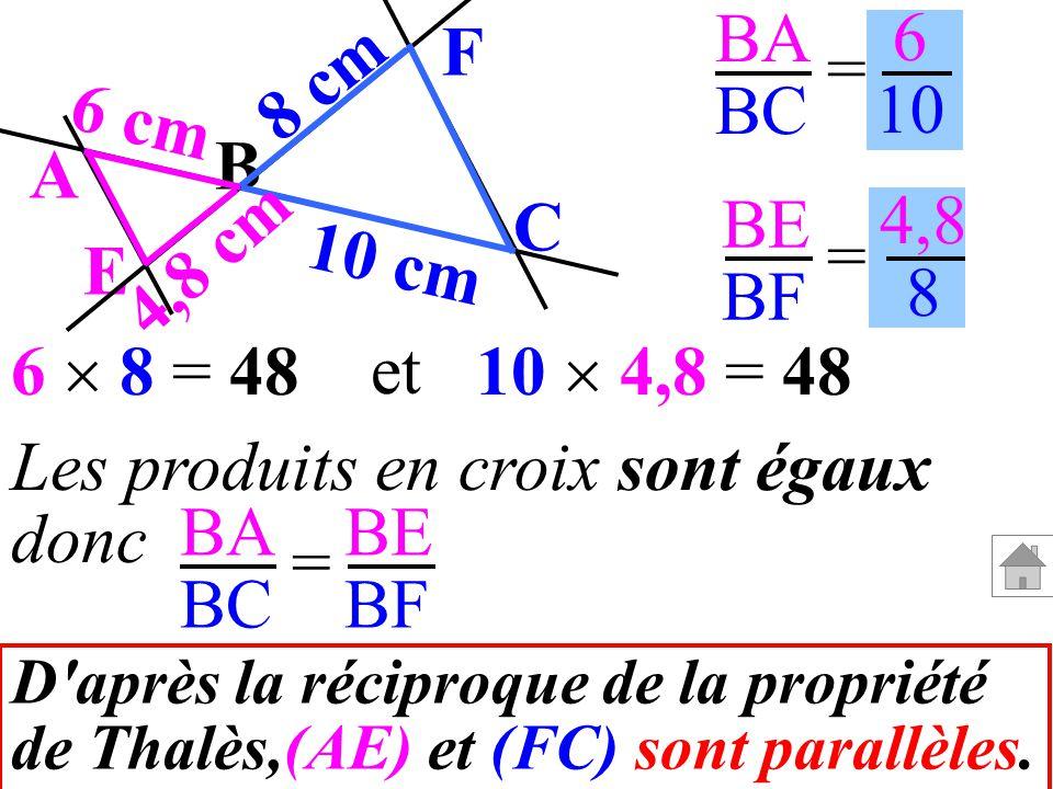 Les produits en croix sont égaux donc BA BC BE BF =