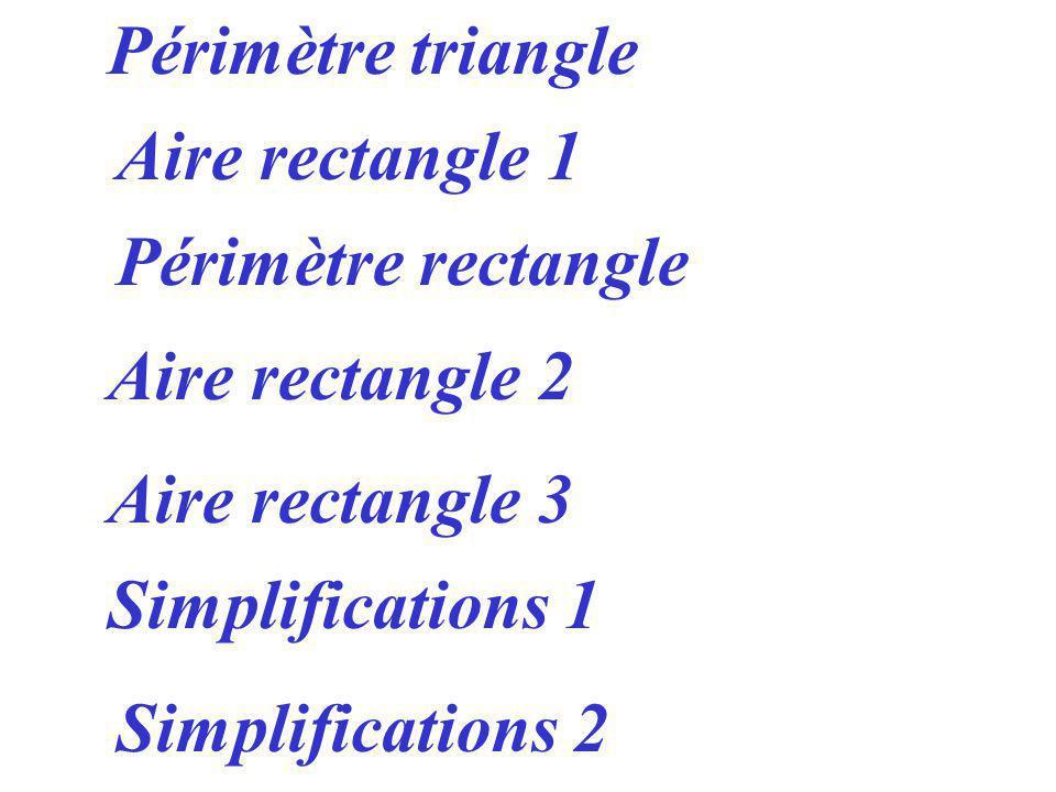 Périmètre triangle Aire rectangle 1. Périmètre rectangle. Aire rectangle 2. Aire rectangle 3. Simplifications 1.
