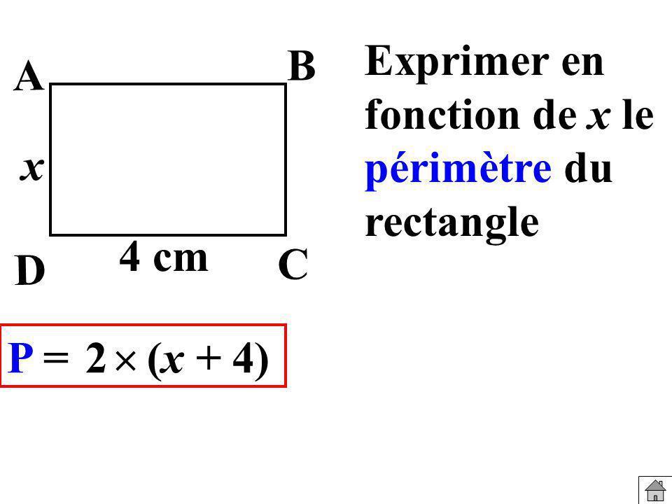 Exprimer en fonction de x le périmètre du rectangle