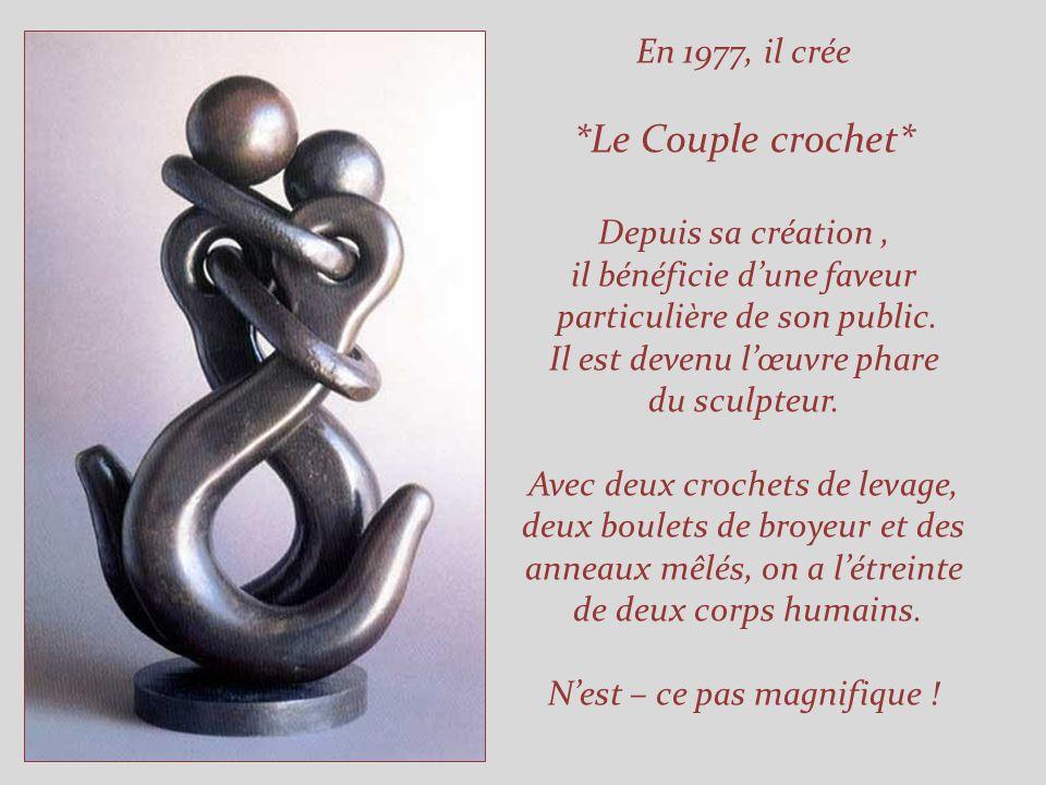 *Le Couple crochet* En 1977, il crée