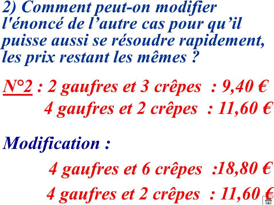 N°2 : 2 gaufres et 3 crêpes : 9,40 € 4 gaufres et 2 crêpes : 11,60 €