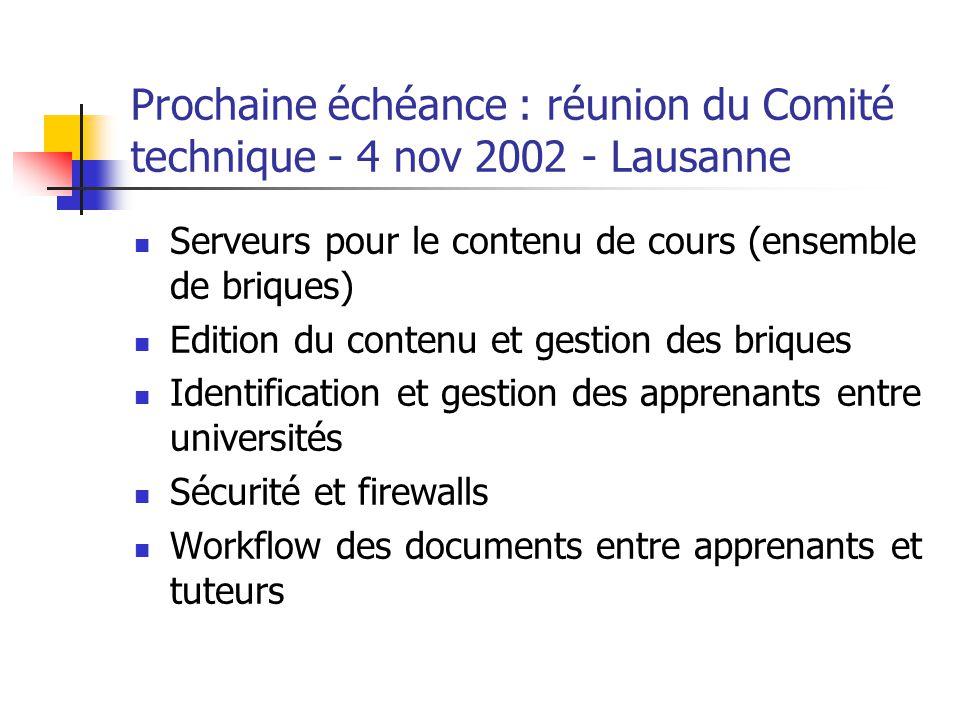 Prochaine échéance : réunion du Comité technique - 4 nov 2002 - Lausanne