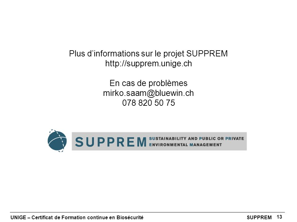 Plus d'informations sur le projet SUPPREM http://supprem.unige.ch