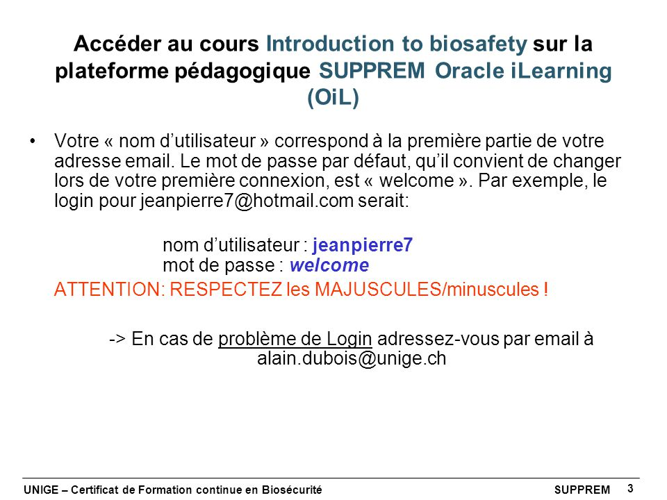 Accéder au cours Introduction to biosafety sur la plateforme pédagogique SUPPREM Oracle iLearning (OiL)