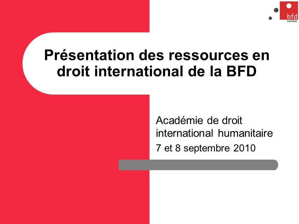 Présentation des ressources en droit international de la BFD