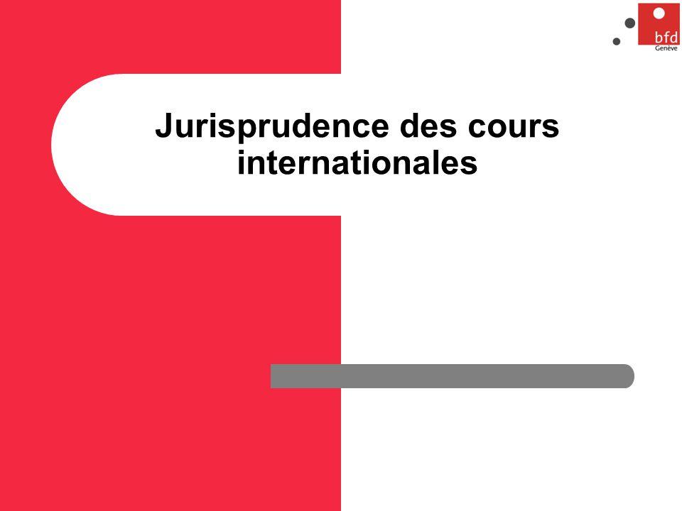 Jurisprudence des cours internationales