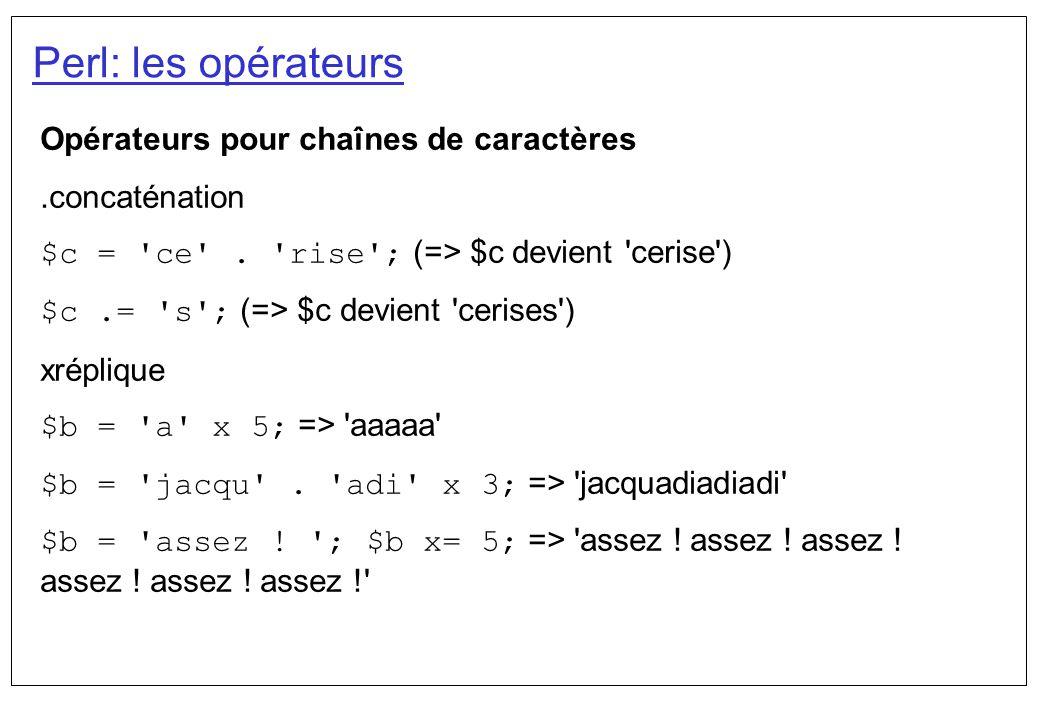 Perl: les opérateurs Opérateurs pour chaînes de caractères