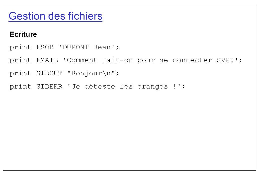 Gestion des fichiers Ecriture print FSOR DUPONT Jean ;