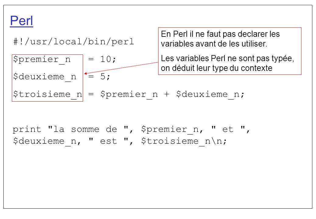 Perl #!/usr/local/bin/perl $premier_n = 10; $deuxieme_n = 5;