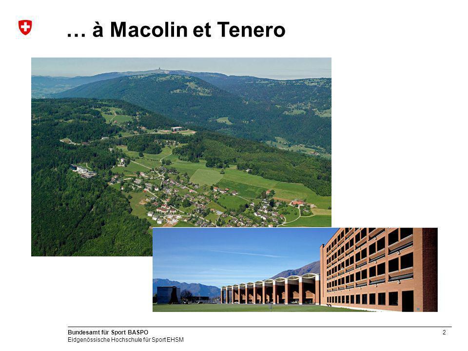 … à Macolin et Tenero